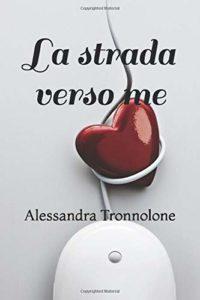 Book Cover: La Strada verso Me di Alessandra Tronnolone - RECENSIONE