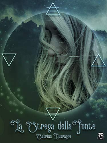 Book Cover: La Strega della Fonte di Sabrina Guaragno - RECENSIONE