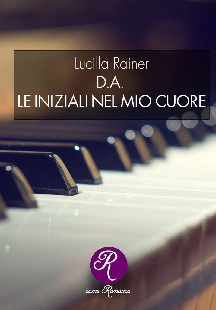 Book Cover: D.A. Le Iniziali Nel Mio Cuore di Lucilla Rainer - RECENSIONE