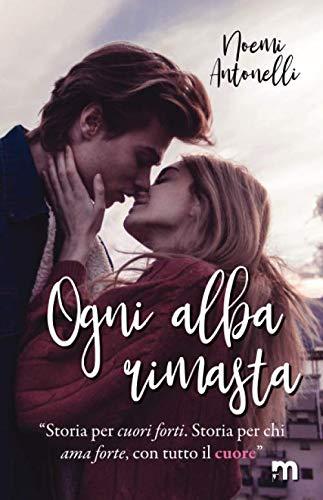 Book Cover: Ogni Alba Rimasta di Noemi Antonelli - SEGNALAZIONE