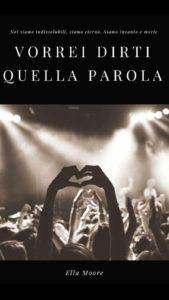 Book Cover: Vorrei Dirti Quella Parola di Ella More - SEGNALAZIONE