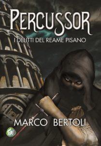 Book Cover: Percussor. I Delitti del Reame Pisano di Marco Bertoli - SEGNALAZIONE
