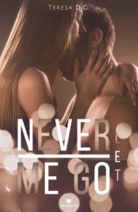 Book Cover: Never Let Me Go di Teresa D.G. - SEGNALAZIONE