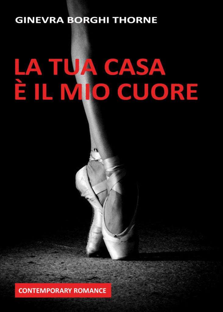 Book Cover: La tua casa è il mio cuore di Ginevra Borghi Thorne - SEGNALAZIONE