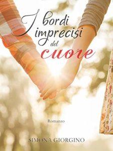 Book Cover: I Bordi Imprecisi Del Cuore di Simona Giorgino - RECENSIONE