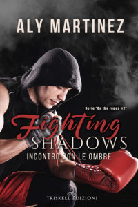 "Book Cover: Fighting Silence: Incontro con il Silenzio - Fighting Shadow. Incontro con le ombre ""On the Ropes Series"" di Aly Martinez - SEGNALAZIONE"