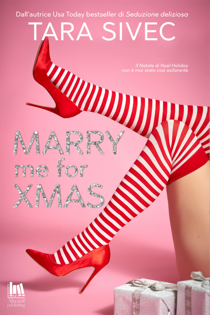 Book Cover: Marry Me For Xmas di Tara Sivec - COVER REVEAL