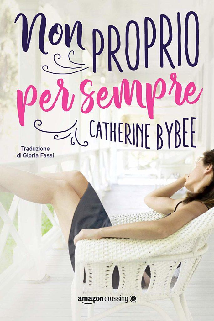 Book Cover: Non Proprio Per Sempre di Catherine Bybee - SEGNALAZIONE