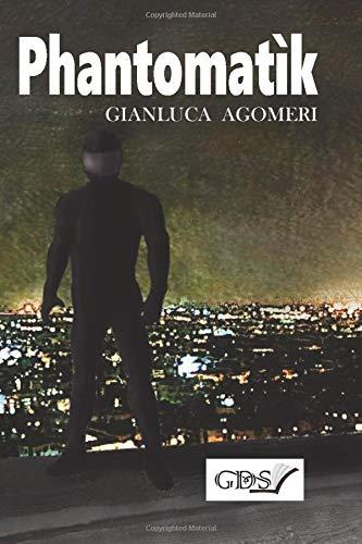 Book Cover: Phantomatìk di Gianluca Agomeri - RECENSIONE