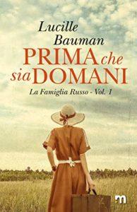 Book Cover: Prima Che Sia Domani di Lucilla Baumann - SEGNALAZIONE