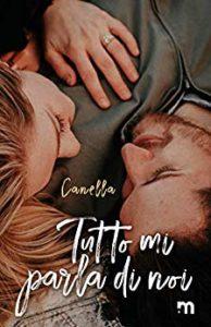 Book Cover: Tutto Mi Parla Di Noi di Canella - SEGNALAZIONE