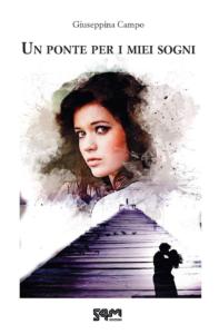 Book Cover: Un Ponte Per i Miei Sogni di Giuseppina Campo - RECENSIONE