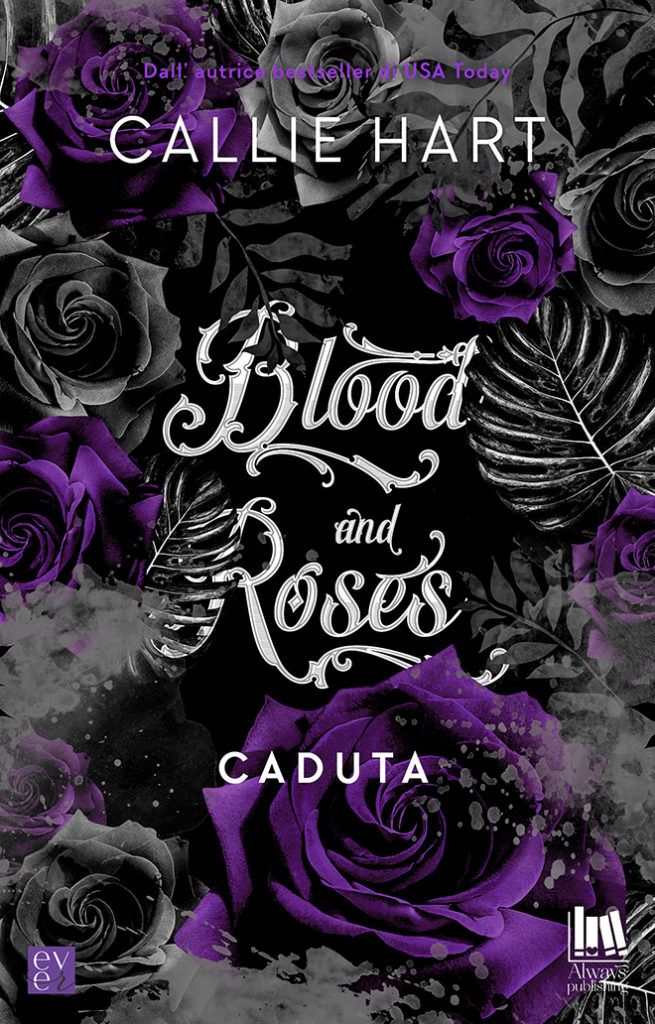Book Cover: Blood and Roses. Caduta di Callie Hart - COVER REVEAL