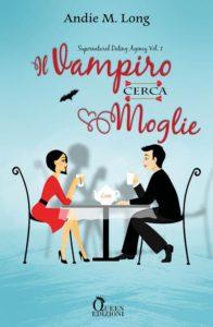 Book Cover: Il Vampiro Cerca Moglie di Andie M. Long - COVER REVEAL