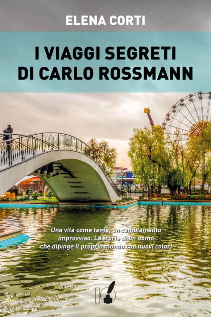 Book Cover: I viaggi segreti di Carlo Rossmann di Elena Corti - SEGNALAZIONE