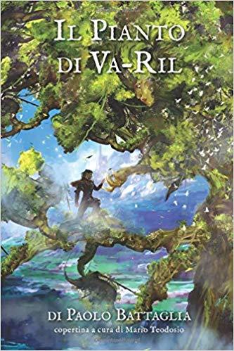 Book Cover: Il Pianto di Va-Ril di Paolo Battaglia - SEGNALAZIONE
