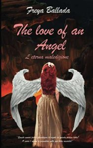 Book Cover: The Love Of An Angel. L'Eterna Maledizione di Frey Ballada - SEGNALAZIONE