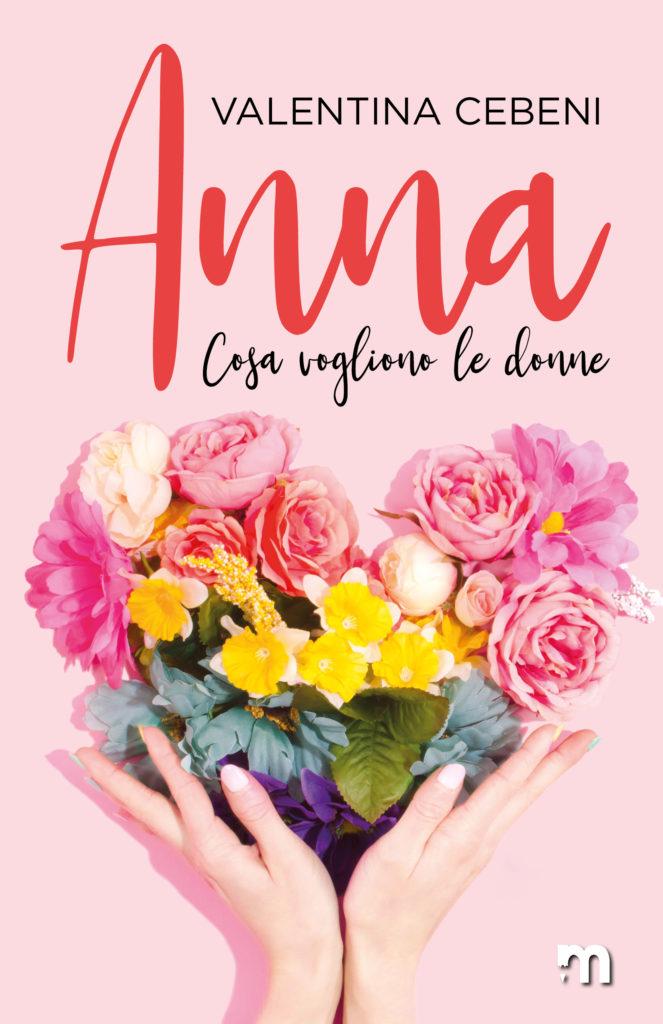 """Book Cover: Anna """"Cosa vogliono le donne Vol. 1""""di Valentina Cebeni - SEGNALAZIONE"""