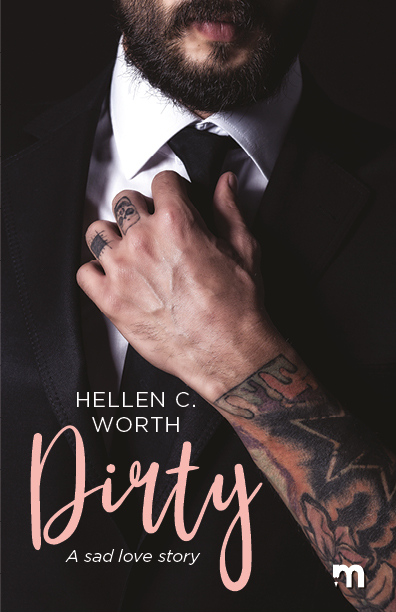 Book Cover: Dirty. A Sad Love Story di Hellen C. Worth - SEGNALAZIONE