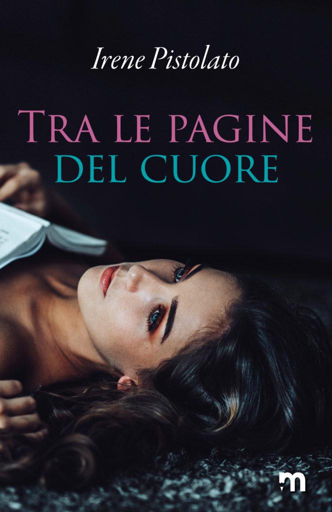 Book Cover: Tra Le Pagine Del Cuore di Irene Pistolato - SEGNALAZIONE