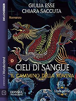Book Cover: Cieli di sangue. Il cammino della rovina di Giulia Esse e Chiara Saccuta - RECENSIONE