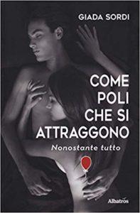 Book Cover: Come Poli Che Si Attraggono di Giada Sordi - RECENSIONE