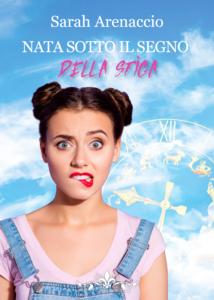 Book Cover: Nata Sotto Il Segno Della Sfiga di Sarah Arenaccio - Segnalazione