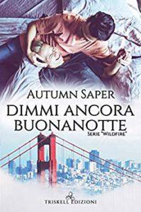 Book Cover: Dimmi Ancora Buonanotte di Autumn Saper - SEGNALAZIONE
