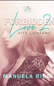 Book Cover: Forbidden Love 2. Vite Lontane di Manuela Ricci - SEGNALAZIONE