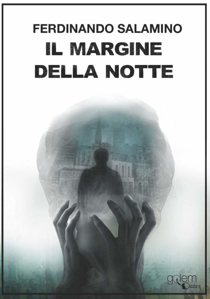 Book Cover: Il Margine Della Notte di Ferdinando Salamino - SEGNALAZIONE