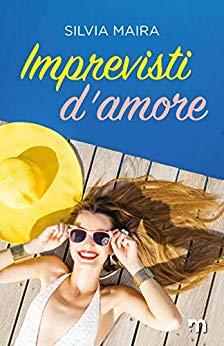 Book Cover: Imprevisti D'Amore di Silvia Maira - SEGNALAZIONE