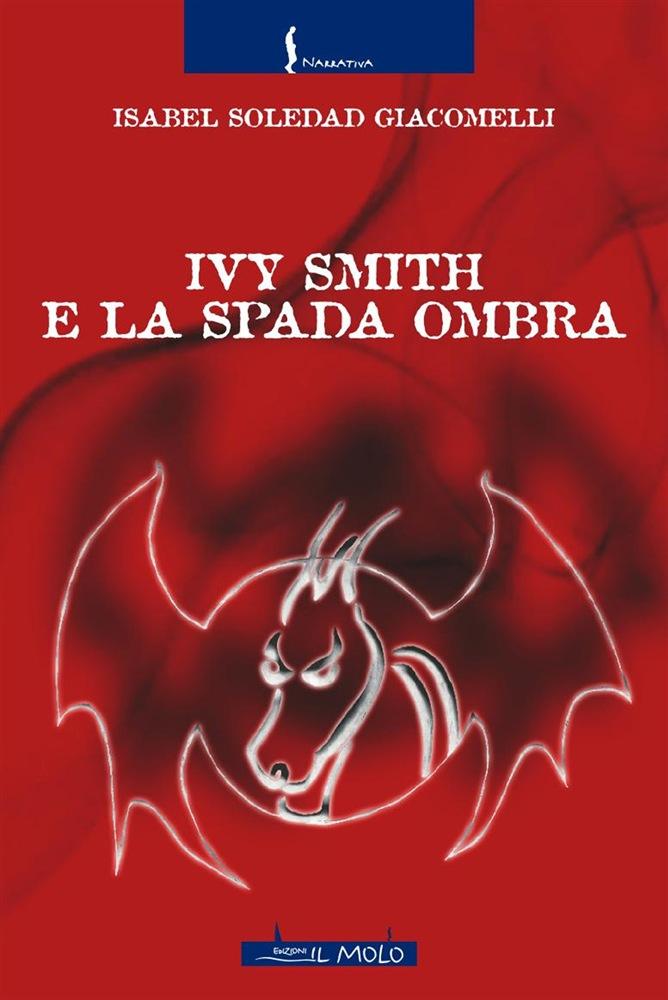 Book Cover: Ivy Smith e la Spada Ombra di Isabel Soledad Giacomelli - SEGNALAZIONE