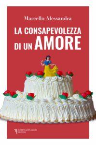 Book Cover: La Consapevolezza di un Amore di Marcello Alessandra - SEGNALAZIONE