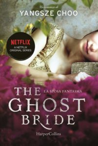 Book Cover: The Ghost Bride. La Sposa Fantasma di Yangsze Choo - SEGNALAZIONE