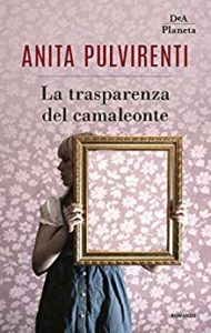 Book Cover: La Trasparenza Del Camaleonte di Anita Pulvirenti - SEGNALAZIONE