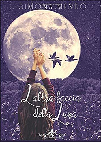 Book Cover: L'Altra Faccia Della Luna di Simona Mendo - RECENSIONE