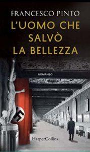 Book Cover: L'Uomo Che Salvò La Bellezza di Francesco Pinto - SEGNALAZIONE