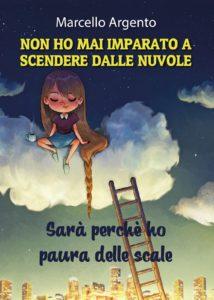 Book Cover: Non Ho Mai Imparato A Scendere Dalle Nuvole di Marcello Argento
