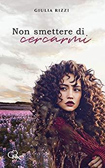 Book Cover: Non Smettere di Cercarmi di Giulia Rizzi - RECENSIONE