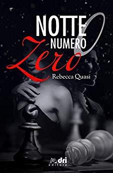 Book Cover: Notte Numero Zero di Rebecca Quasi - SEGNALAZIONE