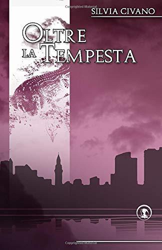 Book Cover: Oltre la Tempesta di Silvia Civano - RECENSIONE