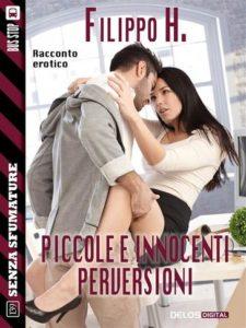 Book Cover: Piccole e Innnocenti Perversioni di Filippo H. - SEGNALAZIONE