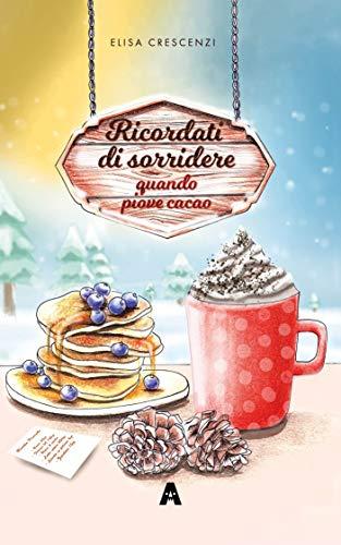 Book Cover: Ricordati di Sorridere Quando Piove Cacao di Elisa Crescenzi - RECENSIONE