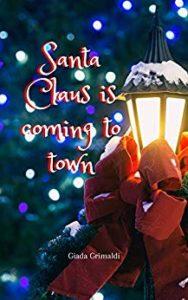 Book Cover: Santa Claus is coming to town di Giada Grimaldi - RECENSIONE