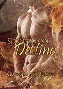 Book Cover: Scontro col Destino di Georgia Lyn Hunter - RECENSIONE