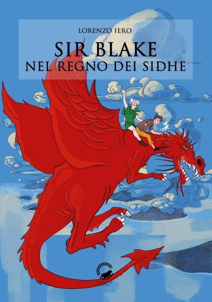 Book Cover: Sir Blake Nel Regno Dei Sidhe di Lorenzo Iero - SEGNALAZIONE