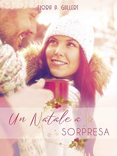 Book Cover: Un Natale a Sorpresa di Flora A. Gallert - RECENSIONE