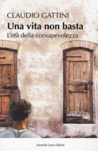 Book Cover: Una Vita Non Basta di Claudio Gattini - SEGNALAZIONE