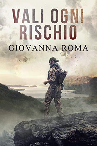 Book Cover: Vali Ogni Rischio di Giovanna Roma - RECENSIONE