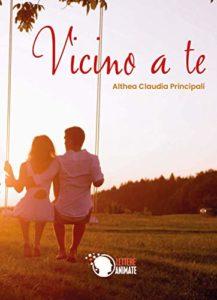 Book Cover: Vicino a te di Althea Claudia Principali - RECENSIONE